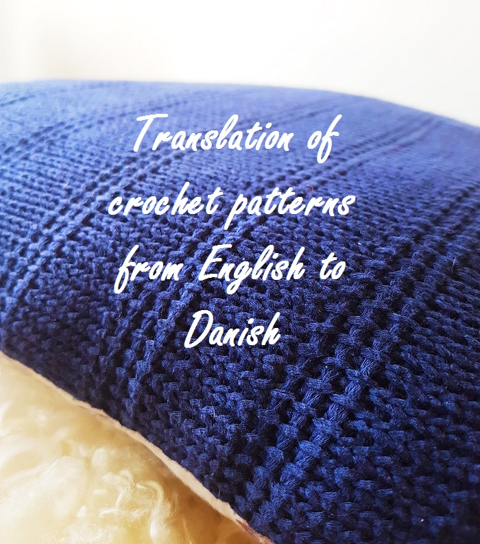 Translate Crochet Patterns From English To Danish And Vice Versa By