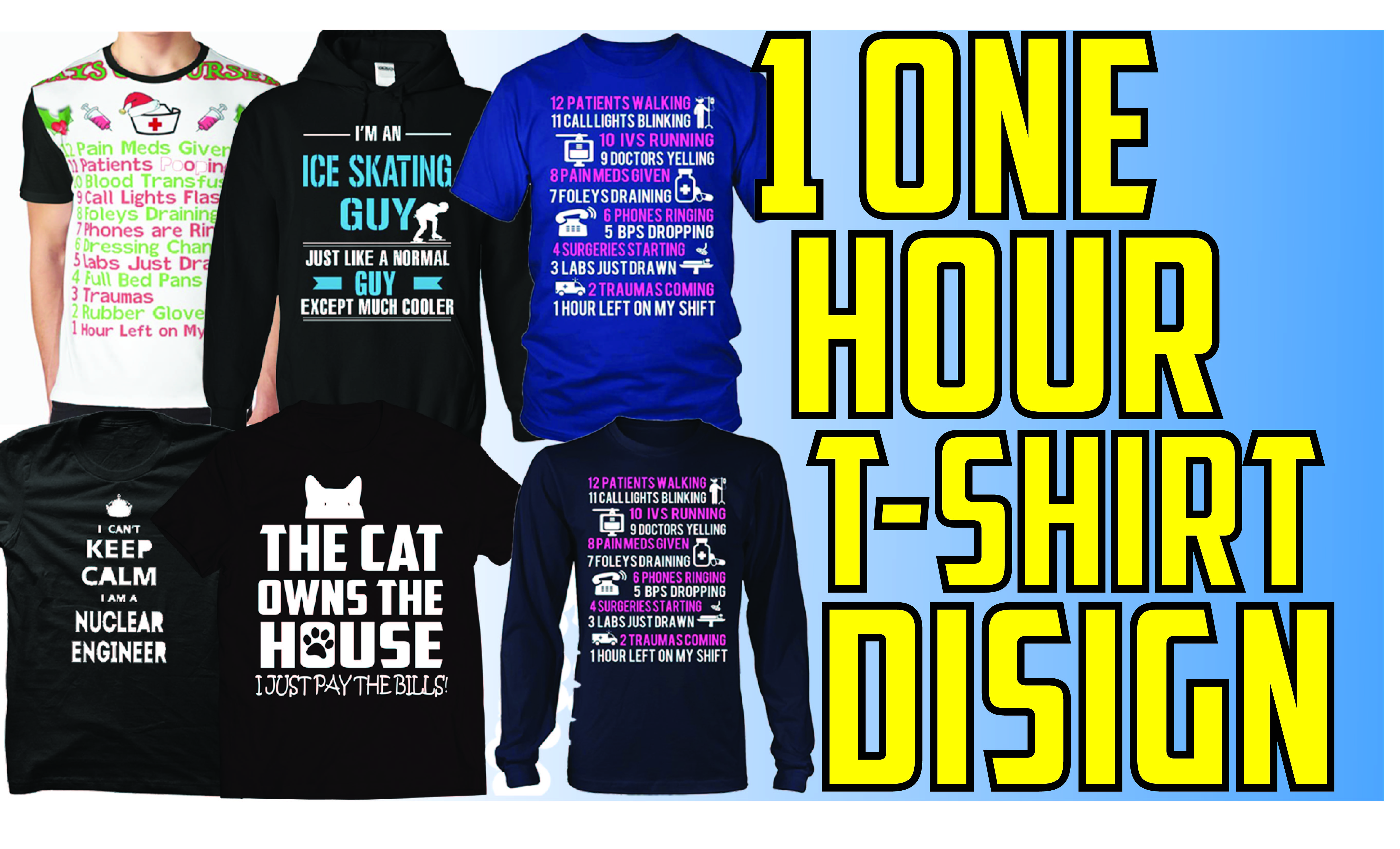 1 Hour Tee Shirts T Shirt Design 2018