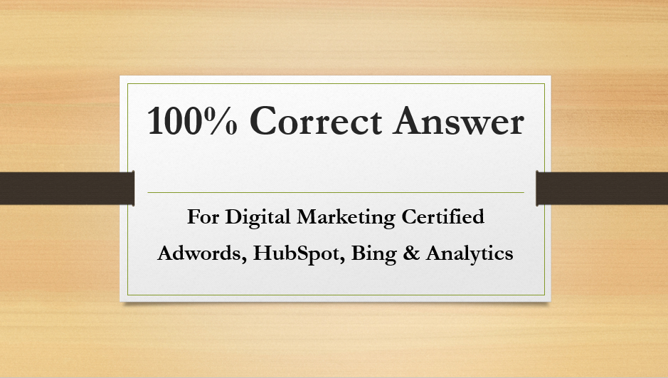 Help You To Get Certification Answer Adwords Hubspot Bing By