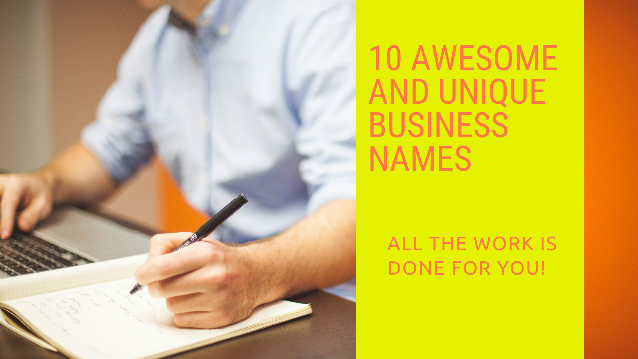 Create 10 Awesome And Unique Business Names By Benrowley